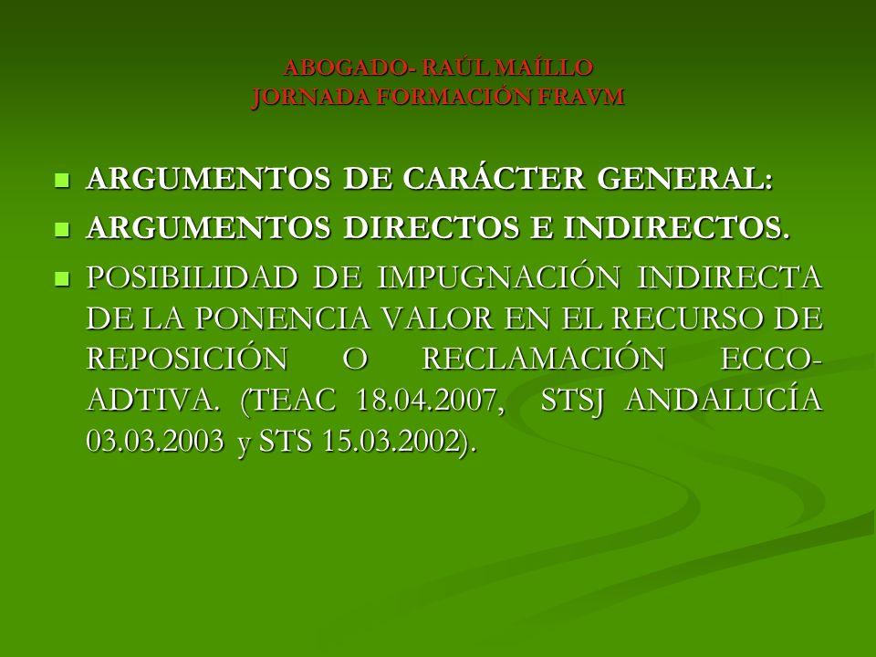ABOGADO- RAÚL MAÍLLO JORNADA FORMACIÓN FRAVM ARGUMENTOS FRENTE A LA PONENCIA VALOR.