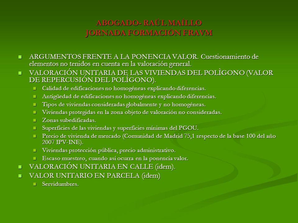 ABOGADO- RAÚL MAÍLLO JORNADA FORMACIÓN FRAVM ALEGACIONES CONCRETAS SUELO: ALEGACIONES CONCRETAS SUELO: COEFICIENTES CORRECTORES: COEFICIENTES CORRECTORES: VARIAS FACHADAS (INCREMENTO).