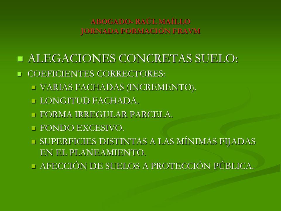 ABOGADO- RAÚL MAÍLLO JORNADA FORMACIÓN FRAVM ALEGACIONES CONCRETAS CONSTRUCCIÓN.- COEFICIENTES CORRECTORES: ALEGACIONES CONCRETAS CONSTRUCCIÓN.- COEFICIENTES CORRECTORES: ANTIGÜEDAD Y CALIDAD CONSTRUCTIVA.
