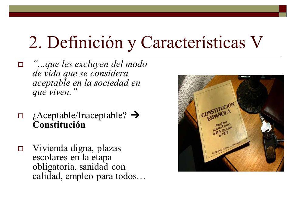 2. Definición y Características V...que les excluyen del modo de vida que se considera aceptable en la sociedad en que viven. ¿Aceptable/Inaceptable?