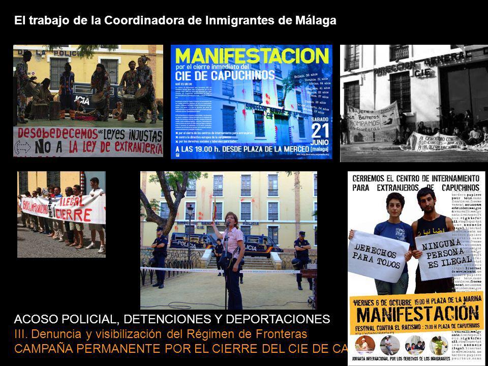 El trabajo de la Coordinadora de Inmigrantes de Málaga ACOSO POLICIAL, DETENCIONES Y DEPORTACIONES III.