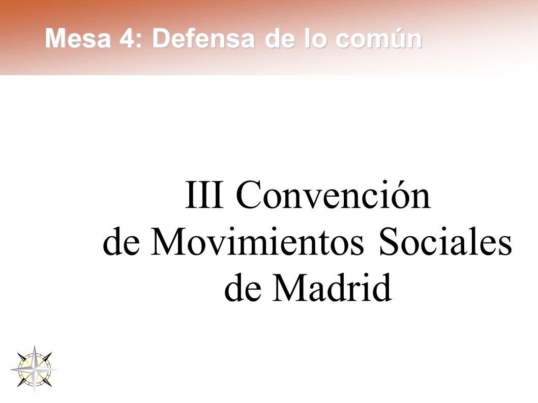 Mesa 4: Defensa de lo común III Convención de Movimientos Sociales de Madrid