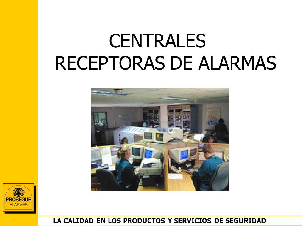 Lla sCENTRALES RECEPTORAS DE ALARMAS DEPARTAMENTO OPERACIONES LA CALIDAD EN LOS PRODUCTOS Y SERVICIOS DE SEGURIDAD