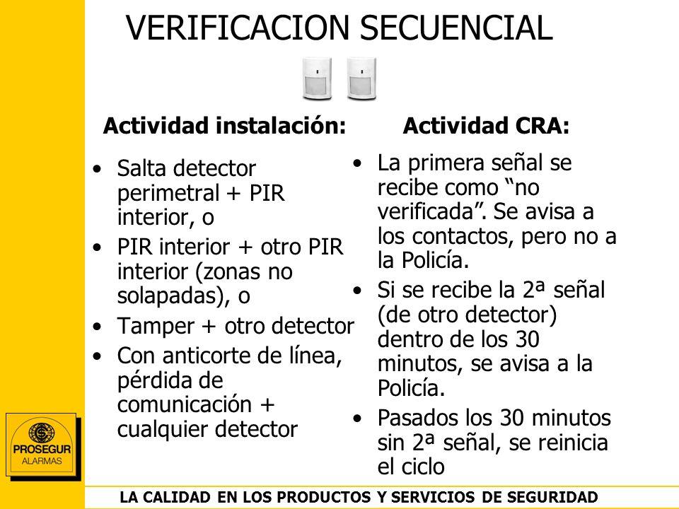 DEPARTAMENTO OPERACIONES LA CALIDAD EN LOS PRODUCTOS Y SERVICIOS DE SEGURIDAD VERIFICACION SECUENCIAL Salta detector perimetral + PIR interior, o PIR