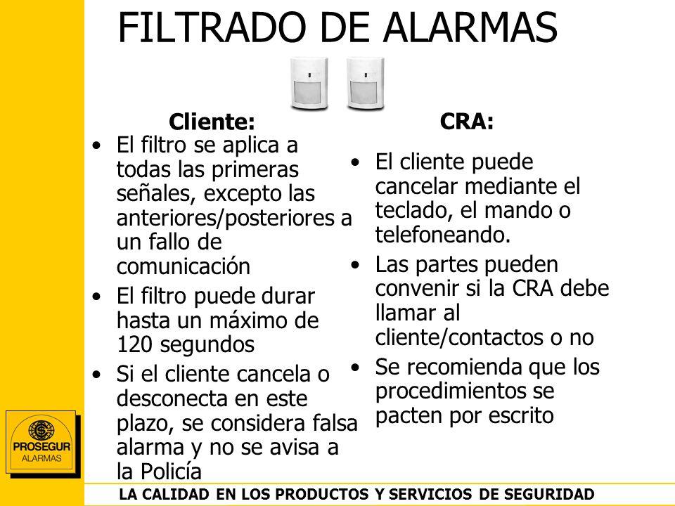 DEPARTAMENTO OPERACIONES LA CALIDAD EN LOS PRODUCTOS Y SERVICIOS DE SEGURIDAD FILTRADO DE ALARMAS El filtro se aplica a todas las primeras señales, ex