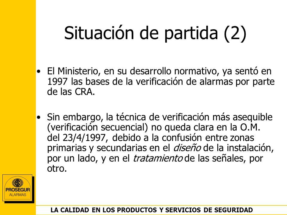 DEPARTAMENTO OPERACIONES LA CALIDAD EN LOS PRODUCTOS Y SERVICIOS DE SEGURIDAD Situación de partida (2) El Ministerio, en su desarrollo normativo, ya s