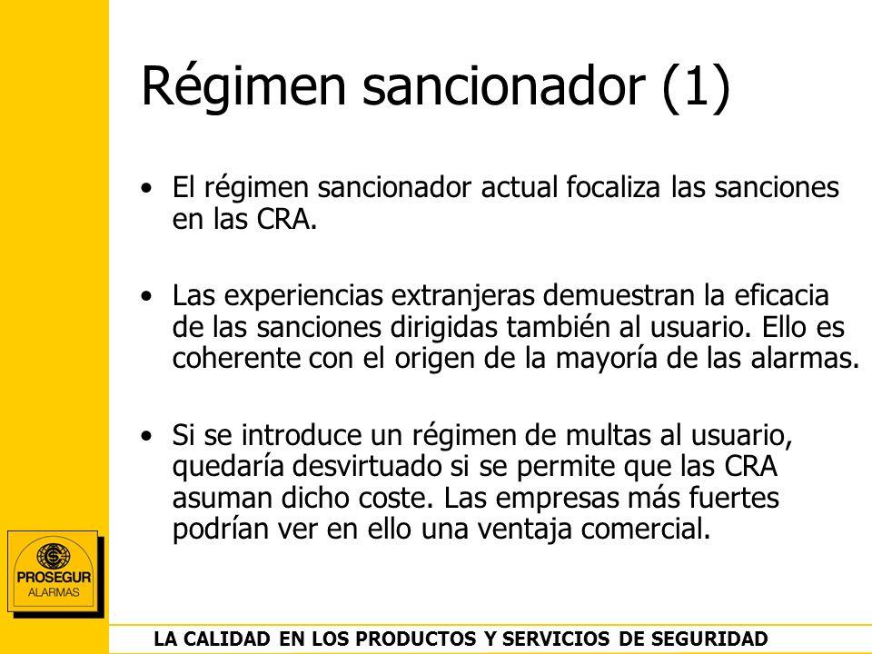DEPARTAMENTO OPERACIONES LA CALIDAD EN LOS PRODUCTOS Y SERVICIOS DE SEGURIDAD Régimen sancionador (1) El régimen sancionador actual focaliza las sanci