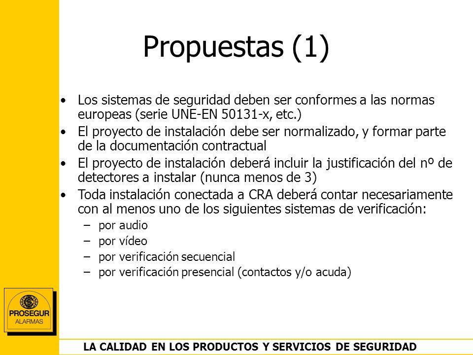 DEPARTAMENTO OPERACIONES LA CALIDAD EN LOS PRODUCTOS Y SERVICIOS DE SEGURIDAD Propuestas (1) Los sistemas de seguridad deben ser conformes a las norma