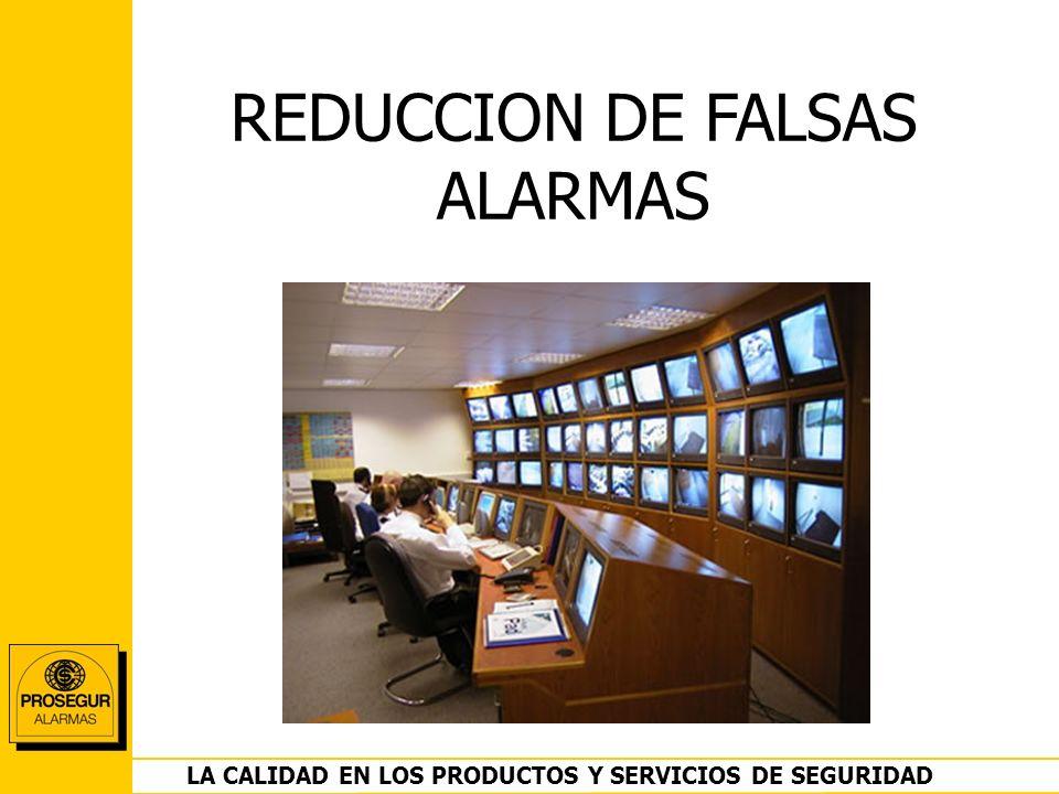 DEPARTAMENTO OPERACIONES LA CALIDAD EN LOS PRODUCTOS Y SERVICIOS DE SEGURIDAD REDUCCION DE FALSAS ALARMAS