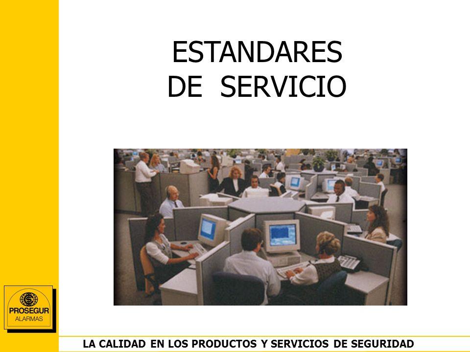 DEPARTAMENTO OPERACIONES LA CALIDAD EN LOS PRODUCTOS Y SERVICIOS DE SEGURIDAD ESTANDARES DE SERVICIO