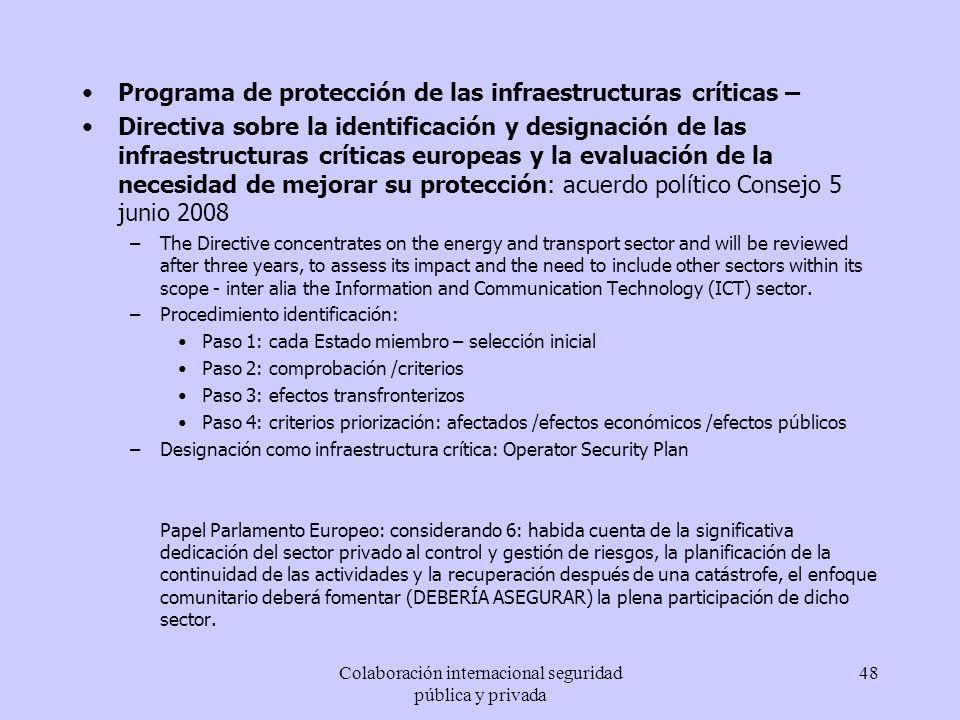 Colaboración internacional seguridad pública y privada 48 Programa de protección de las infraestructuras críticas – Directiva sobre la identificación
