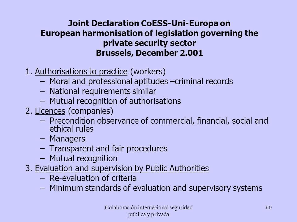 Colaboración internacional seguridad pública y privada 60 Joint Declaration CoESS-Uni-Europa on European harmonisation of legislation governing the pr