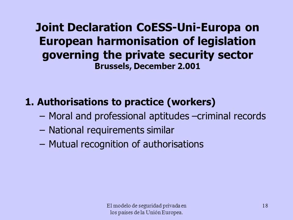 El modelo de seguridad privada en los países de la Unión Europea. 18 Joint Declaration CoESS-Uni-Europa on European harmonisation of legislation gover