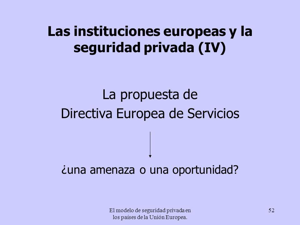 El modelo de seguridad privada en los países de la Unión Europea. 52 Las instituciones europeas y la seguridad privada (IV) La propuesta de Directiva