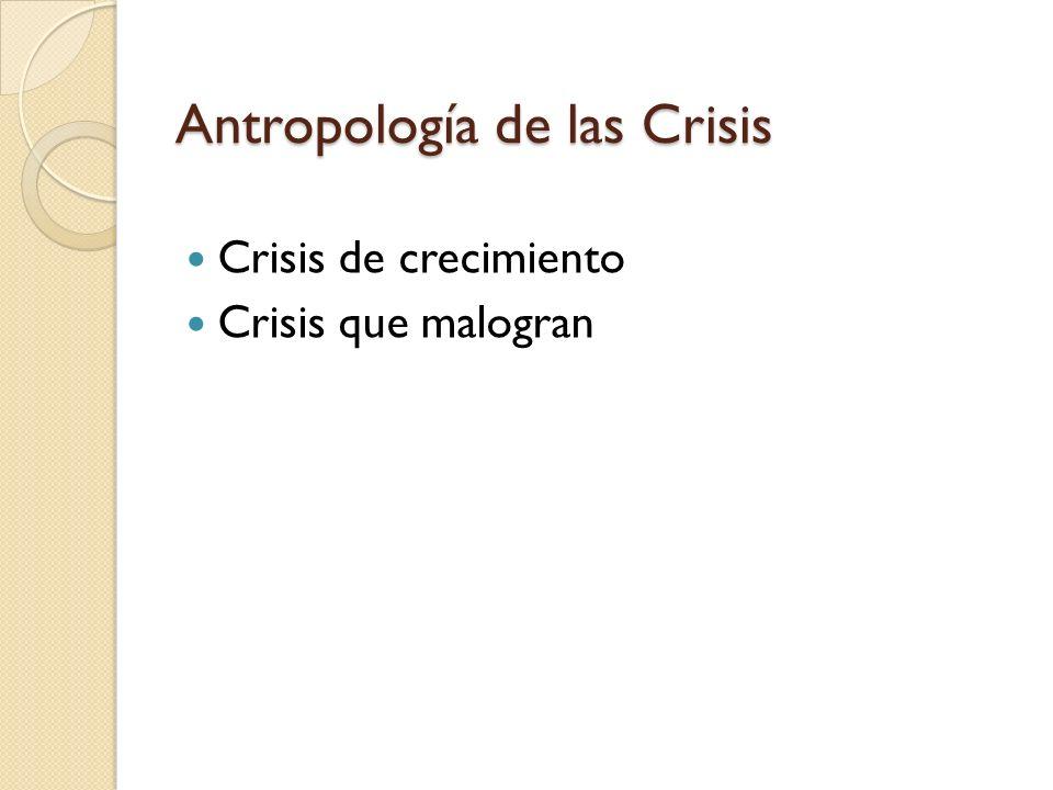 Las crisis de la Esencia Humana Nacimiento Crisis de la terquedad Crisis adolescente Crisis revisionista Crisis en la tercera edad