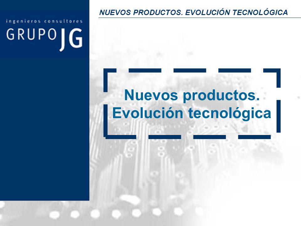 NUEVOS PRODUCTOS. EVOLUCIÓN TECNOLÓGICA Nuevos productos. Evolución tecnológica