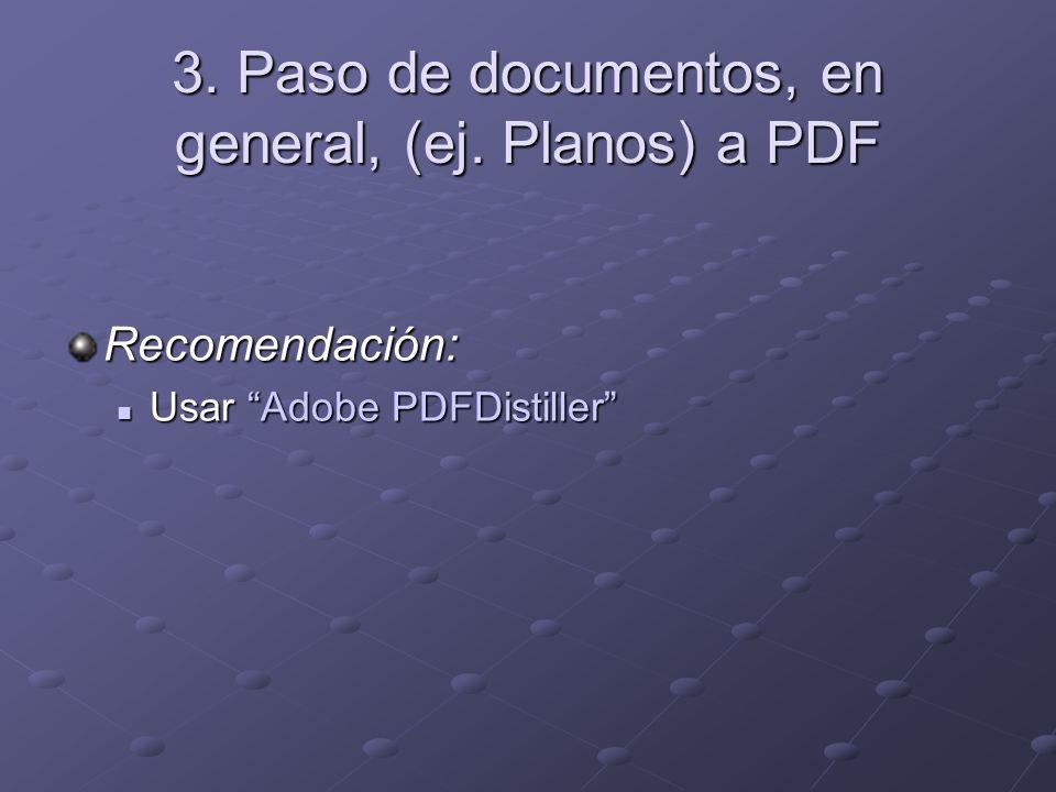 3. Paso de documentos, en general, (ej.