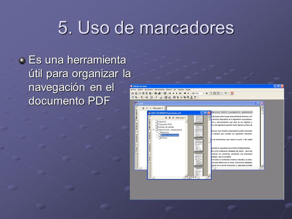 5. Uso de marcadores Es una herramienta útil para organizar la navegación en el documento PDF