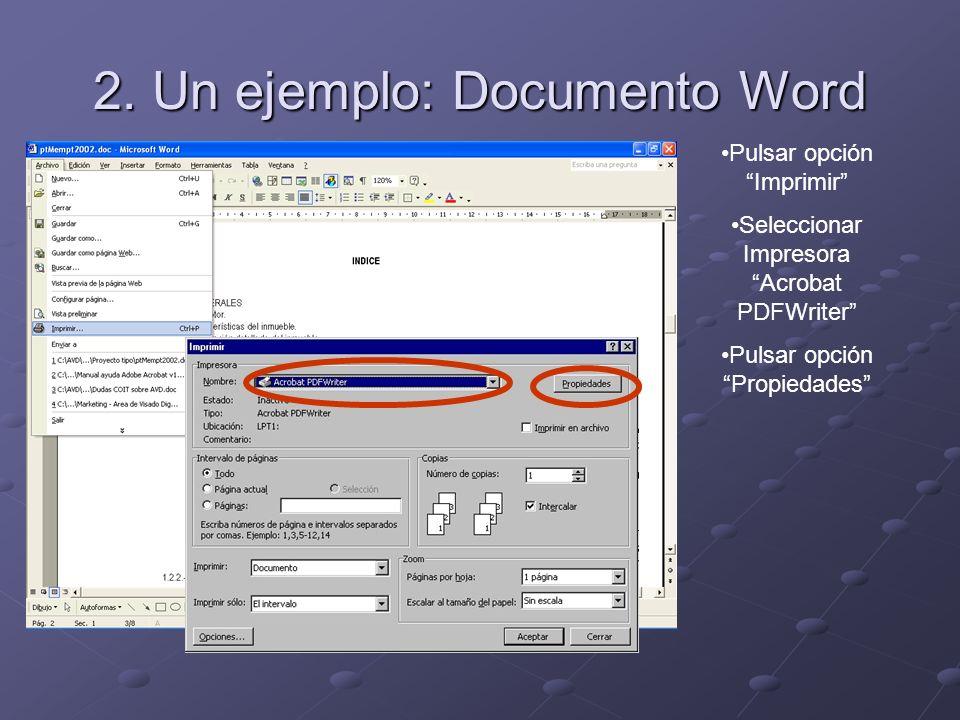 Pulsar opción Imprimir Seleccionar Impresora Acrobat PDFWriter Pulsar opción Propiedades 2.