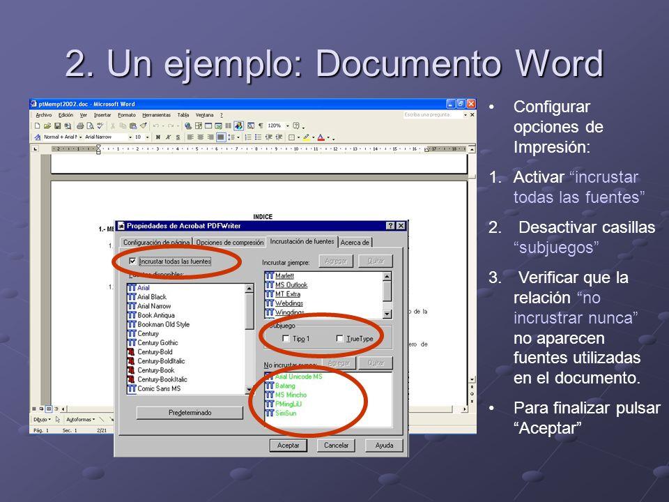 Configurar opciones de Impresión: 1.Activar incrustar todas las fuentes 2.
