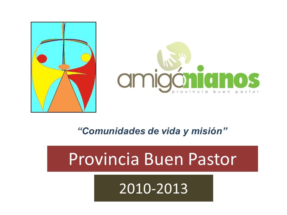 2010-2013 Provincia Buen Pastor Comunidades de vida y misión