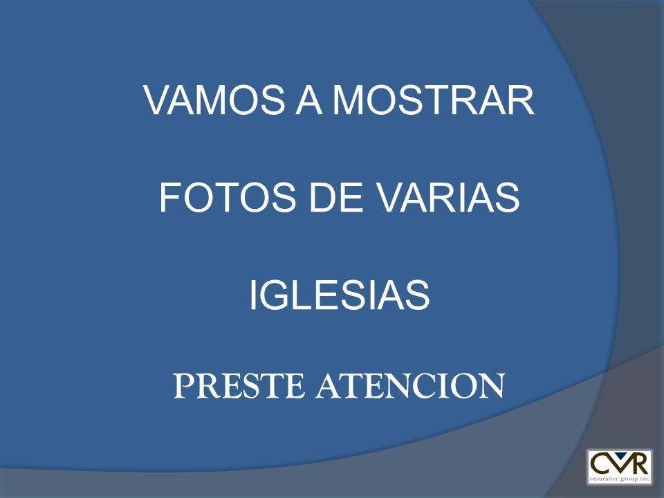 VAMOS A MOSTRAR FOTOS DE VARIAS IGLESIAS PRESTE ATENCION