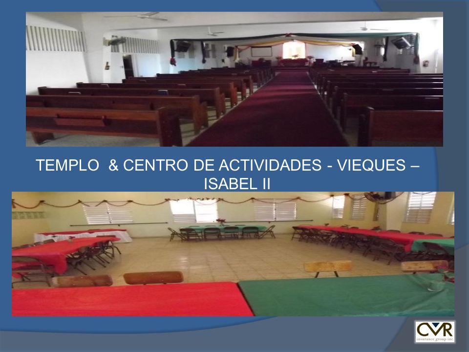 tetTE TEMPLO & CENTRO DE ACTIVIDADES - VIEQUES – ISABEL II