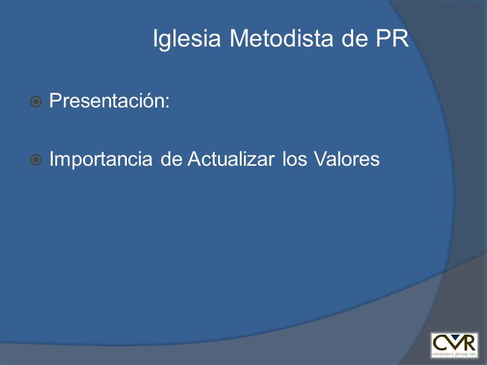 Iglesia Metodista de PR Presentación: Importancia de Actualizar los Valores