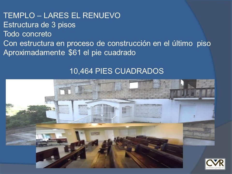 TEMPLO – LARES EL RENUEVO Estructura de 3 pisos Todo concreto Con estructura en proceso de construcción en el último piso Aproximadamente $61 el pie c