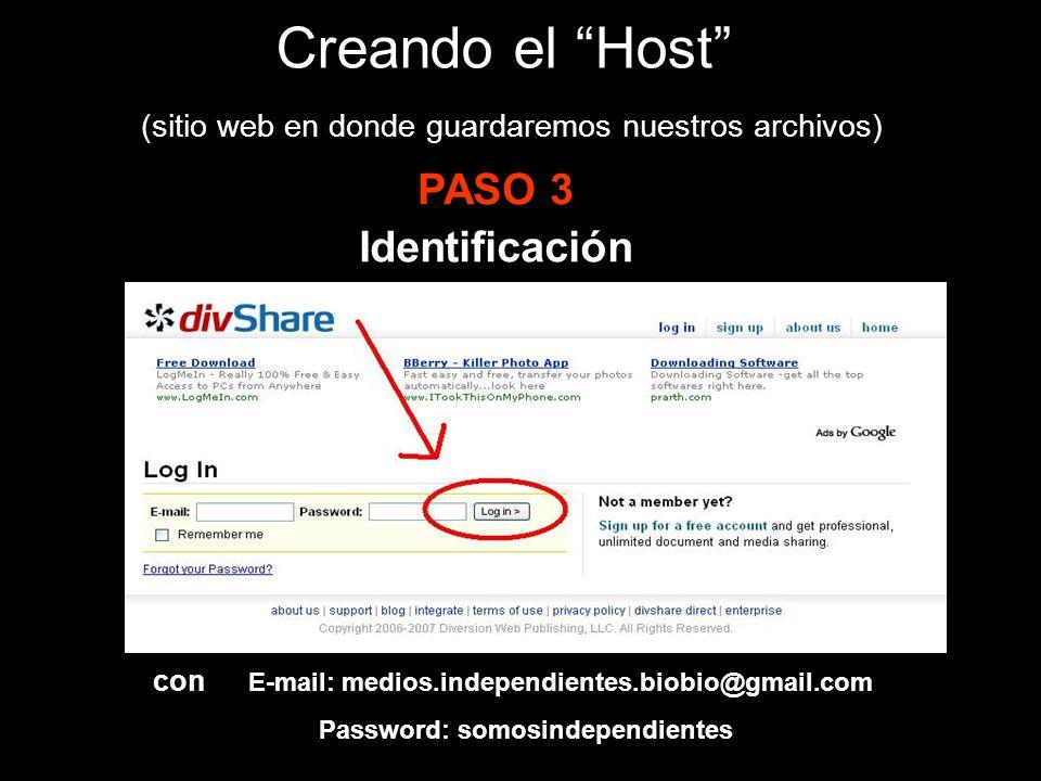 Creando el Host (sitio web en donde guardaremos nuestros archivos) PASO 3 con E-mail: medios.independientes.biobio@gmail.com Password: somosindependientes Identificación
