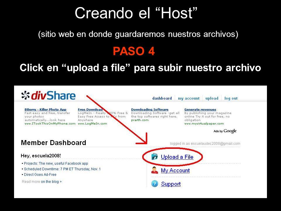 Creando el Host (sitio web en donde guardaremos nuestros archivos) PASO 4 Click en upload a file para subir nuestro archivo