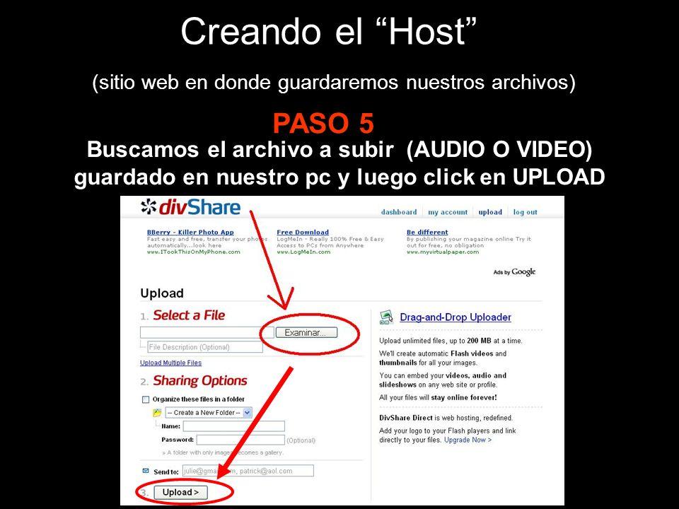 Creando el Host (sitio web en donde guardaremos nuestros archivos) PASO 5 Buscamos el archivo a subir (AUDIO O VIDEO) guardado en nuestro pc y luego click en UPLOAD