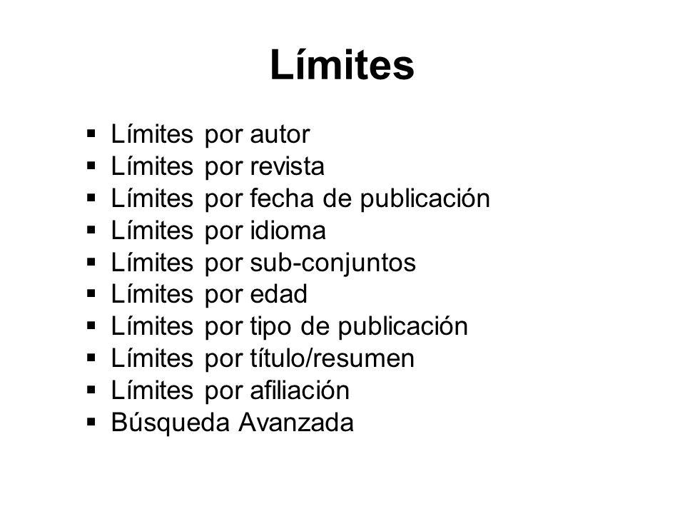Límites por autor Límites por revista Límites por fecha de publicación Límites por idioma Límites por sub-conjuntos Límites por edad Límites por tipo