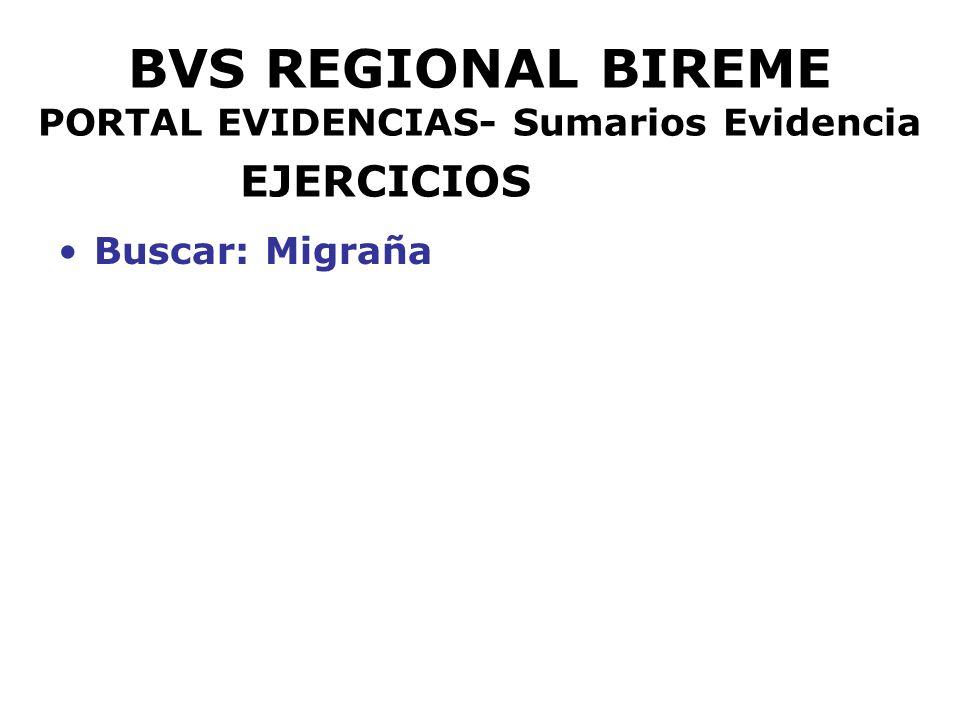 BVS REGIONAL BIREME PORTAL EVIDENCIAS- Sumarios Evidencia EJERCICIOS Buscar: Migraña