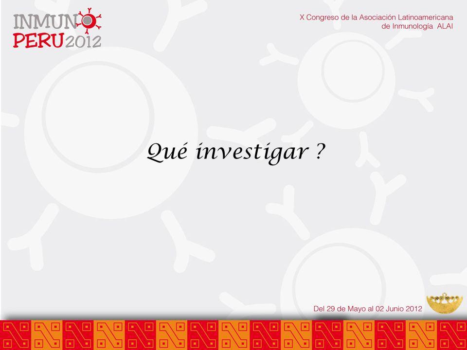 Qué investigar ?