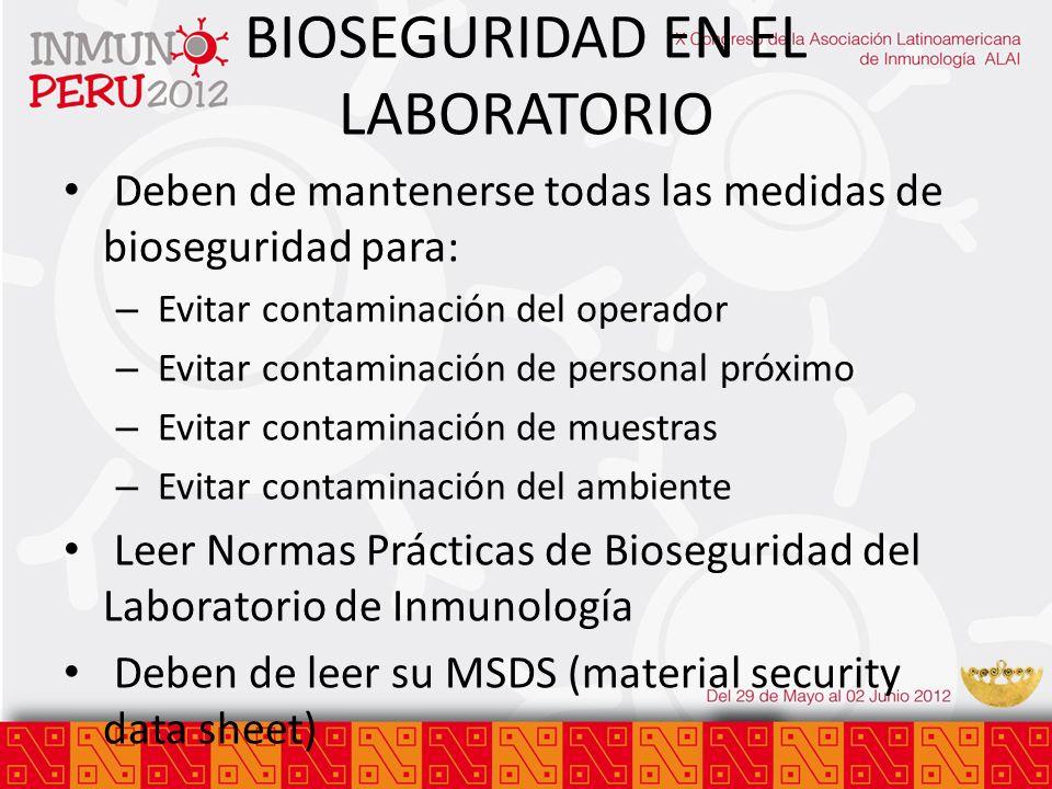BIOSEGURIDAD EN EL LABORATORIO Deben de mantenerse todas las medidas de bioseguridad para: – Evitar contaminación del operador – Evitar contaminación