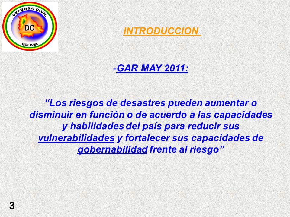 3 INTRODUCCION -GAR MAY 2011: Los riesgos de desastres pueden aumentar o disminuir en función o de acuerdo a las capacidades y habilidades del país pa