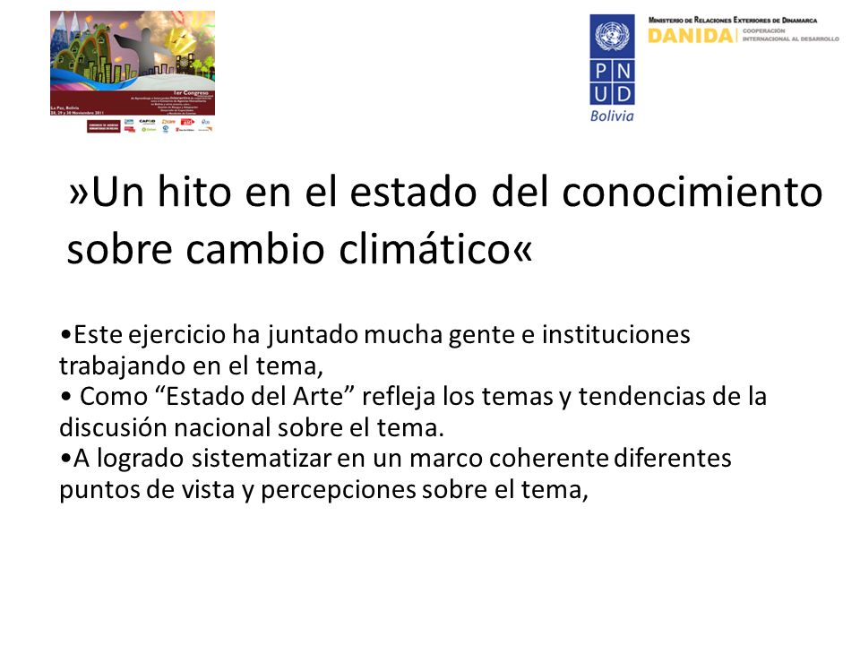 »Un hito en el estado del conocimiento sobre cambio climático« Este ejercicio ha juntado mucha gente e instituciones trabajando en el tema, Como Estado del Arte refleja los temas y tendencias de la discusión nacional sobre el tema.