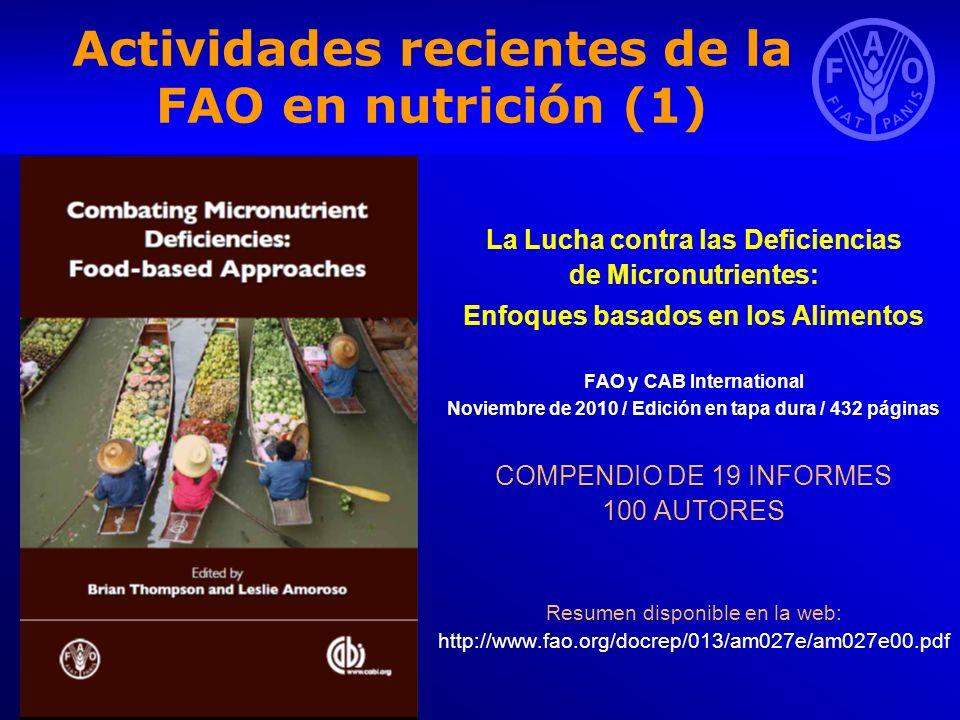 Actividades recientes de la FAO en nutrición (1) La Lucha contra las Deficiencias de Micronutrientes: Enfoques basados en los Alimentos FAO y CAB Inte