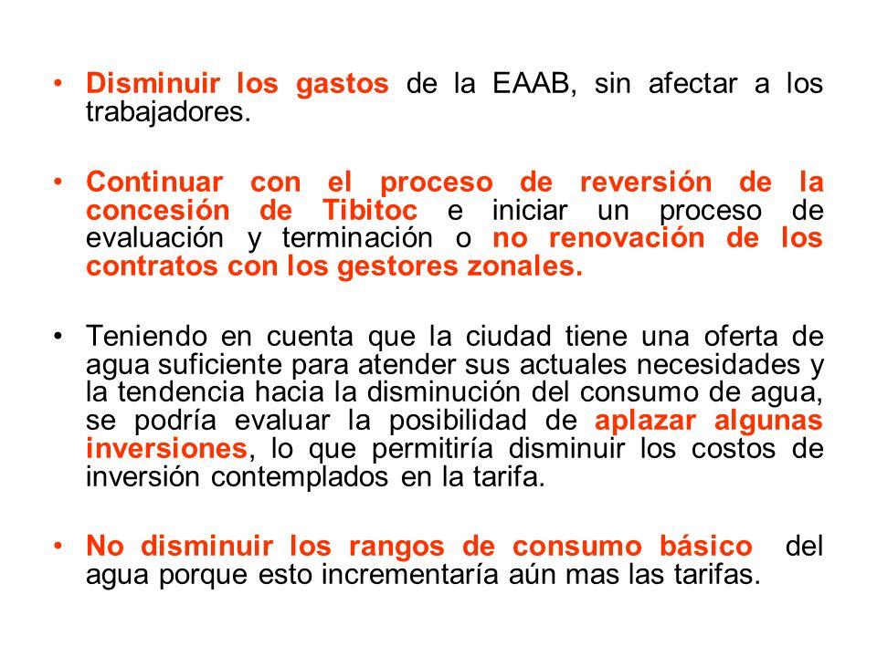 Disminuir los gastos de la EAAB, sin afectar a los trabajadores. Continuar con el proceso de reversión de la concesión de Tibitoc e iniciar un proceso