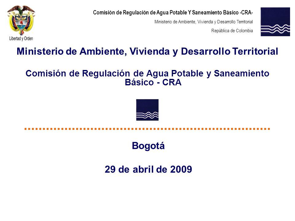 Comisión de Regulación de Agua Potable Y Saneamiento Básico -CRA- Ministerio de Ambiente, Vivienda y Desarrollo Territorial República de Colombia Mini