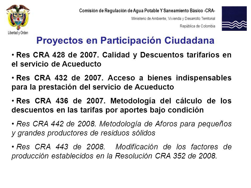 Comisión de Regulación de Agua Potable Y Saneamiento Básico -CRA- Ministerio de Ambiente, Vivienda y Desarrollo Territorial República de Colombia Proy