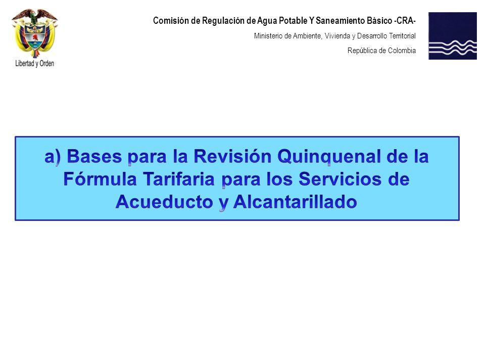 Comisión de Regulación de Agua Potable Y Saneamiento Básico -CRA- Ministerio de Ambiente, Vivienda y Desarrollo Territorial República de Colombia Consultorías de Apoyo