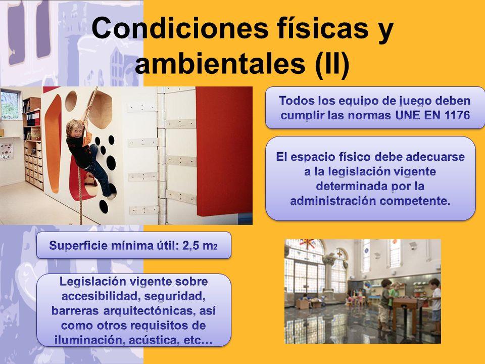 Condiciones físicas y ambientales (III)