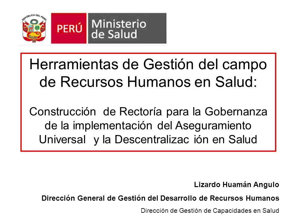Herramientas de Gestión del campo de Recursos Humanos en Salud: Construcción de Rectoría para la Gobernanza de la implementación del Aseguramiento Uni