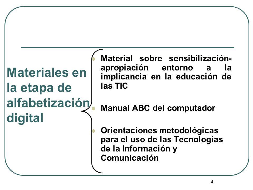 4 Material sobre sensibilización- apropiación entorno a la implicancia en la educación de las TIC Manual ABC del computador Orientaciones metodológica