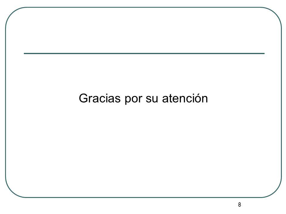 8 Gracias por su atención