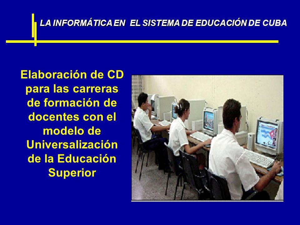 Elaboración de CD para las carreras de formación de docentes con el modelo de Universalización de la Educación Superior LA INFORMÁTICA EN EL SISTEMA D