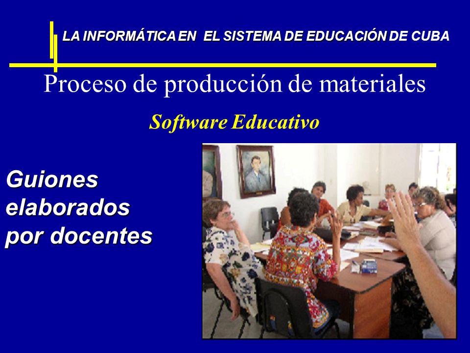 Proceso de producción de materiales Software Educativo Guiones elaborados por docentes LA INFORMÁTICA EN EL SISTEMA DE EDUCACIÓN LA INFORMÁTICA EN EL