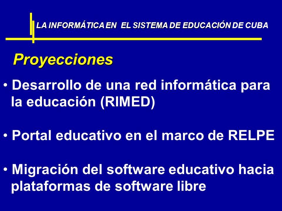 LA INFORMÁTICA EN EL SISTEMA DE EDUCACIÓN LA INFORMÁTICA EN EL SISTEMA DE EDUCACIÓN DE CUBA Desarrollo de una red informática para la educación (RIMED